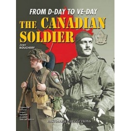 The Canadian soldier From D-Day to Ve-Day