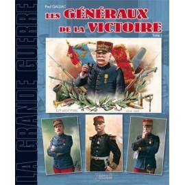 Les généraux de la victoire, Tome 1