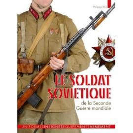 LE SOLDAT SOVIÉTIQUE DE LA SECONDE GUERRE MONDIALE