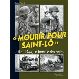 MOURIR POUR SAINT-LÔ JUILLET 1944 LA BATAILLE DES HAIES