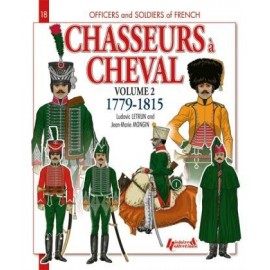CHASSEURS Ŕ CHEVAL tome 2 : 1779-1815