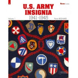 US ARMY INSIGNIAS 1941-1945 - VOLUME 1 MILITARIA GUIDE
