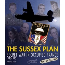 THE SUSSEX PLAN SECRET WAR IN OCCUPIED FRANCE 1943 - 1945